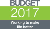 Budget 2017 - Working to make life better - Learn more